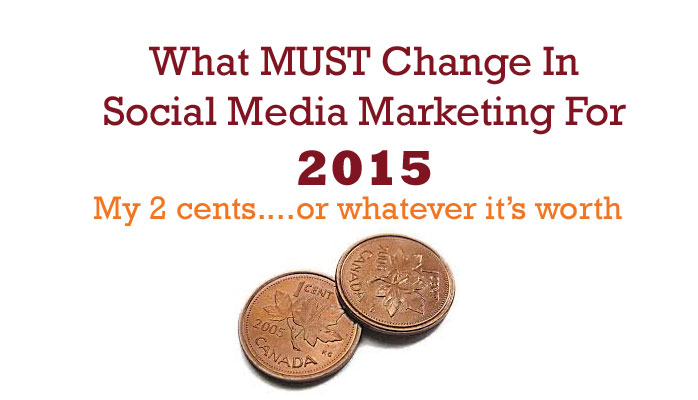 What Must Change In Social Media 2015