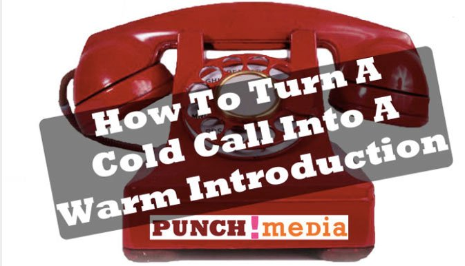 Turning Cold Calls Into Warm Introductions