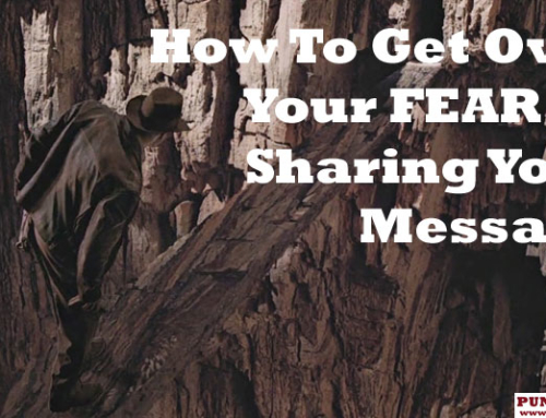 How To Get Over Your FEAR Of Sharing Your Message on Social Media