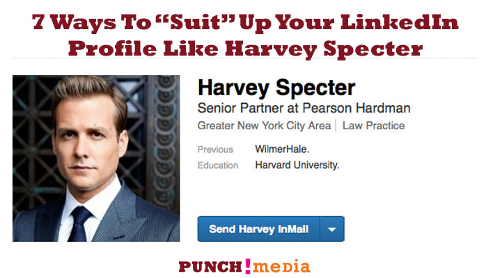 "7 Ways You Can ""Suit"" Up Your LinkedIn Profile Like Harvey Specter"