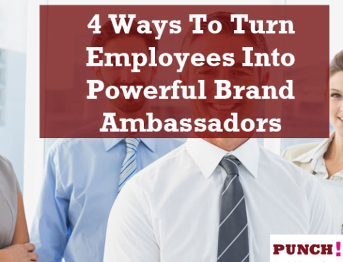 4 Ways To Turn Employees Into Powerful Brand Ambassadors
