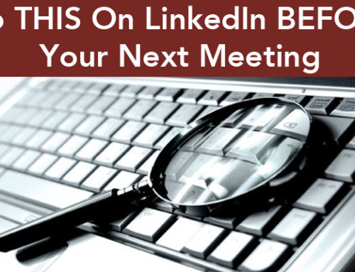 Do THIS on LinkedIn before you go to your next meeting.