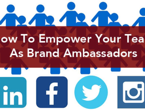 How To Empower Your Team As Brand Ambassadors