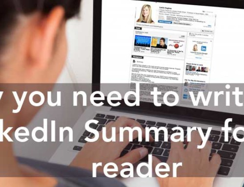 Why you need to write your LinkedIn Summary for the READER