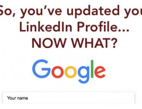 So, you've updated your LinkedIn profile…now what?