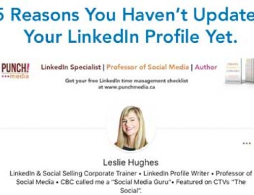 5 Reasons Why You Haven't Updated Your LinkedIn Profile Yet.