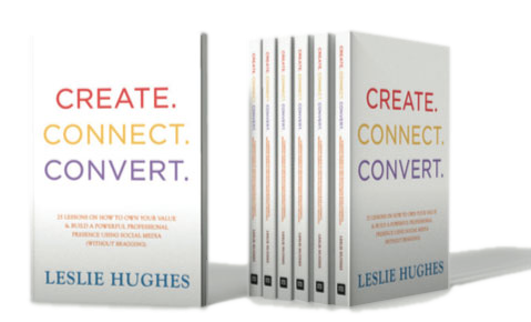 Create Connect Convert by Leslie Hughes, punchmedia.ca